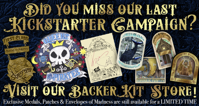 Visit our BackerKit store for one last chance at our Queens and Pirates exclusives!